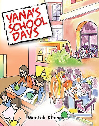 Buy Yana's School Days [Dec 01, 2013] Khanna, Meetali online for USD 20.09 at alldesineeds