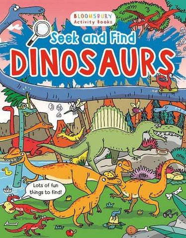 Seek and Find Dinosaurs [Paperback] [Jun 28, 2016] Bloomsbury] [[ISBN:1408867532]] [[Format:Paperback]] [[Condition:Brand New]] [[ISBN-10:1408867532]] [[binding:Paperback]] [[manufacturer:Bloomsbury Publishing PLC]] [[number_of_pages:24]] [[package_quantity:6]] [[publication_date:2016-05-05]] [[brand:Bloomsbury Publishing PLC]] [[ean:9781408867532]] for USD 13.43