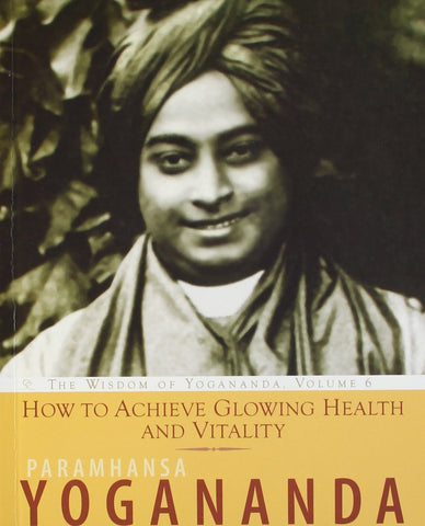 How to Achieve Glowing Health and Vitality: The Wisdom of Yogananda [[Condition:New]] [[ISBN:8189430580]] [[author:Paramahansa Yogananda]] [[binding:Paperback]] [[format:Paperback]] [[manufacturer:Crystal Clarity,U.S.]] [[publication_date:2012-05-31]] [[brand:Crystal Clarity,U.S.]] [[ean:9788189430580]] [[ISBN-10:8189430580]] for USD 13.14