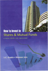 How To Invest In Shares & Mutual Funds: A Basic Book For Investors