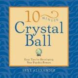 10 - Minute Crystal Ball Paperback – 2007