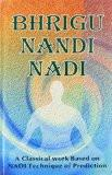 Bhrigu Nandi Nadi: A Classical Work Based on NADI Technique of Prediction Hardcover  31 Dec 2008 by R.G. Rao ISBN10: 8188230618 ISBN13: 9788188230617 for USD 21.4