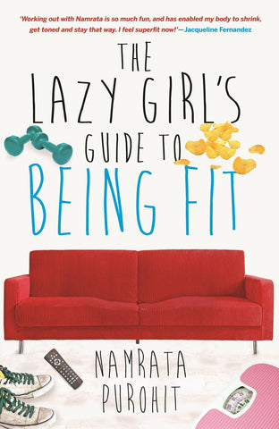 The Lazy Girl's Guide to Being Fit [Jun 30, 2015] Purohit, Namrata]