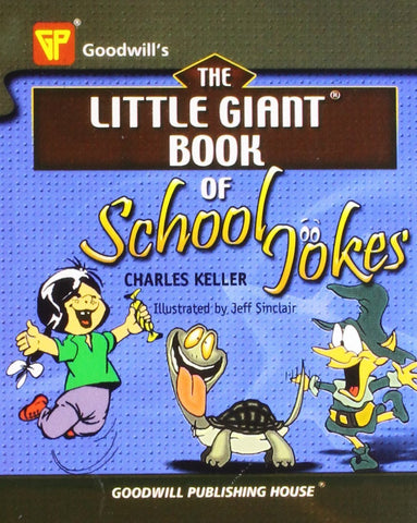 The Little Giant Book of Jokes [Dec 01, 2008] Keller, Charles] [[ISBN:8172452942]] [[Format:Paperback]] [[Condition:Brand New]] [[Author:Keller, Charles]] [[ISBN-10:8172452942]] [[binding:Paperback]] [[manufacturer:Goodwill Publishing House]] [[number_of_pages:352]] [[publication_date:2008-12-01]] [[brand:Goodwill Publishing House]] [[ean:9788172452940]] for USD 13.08