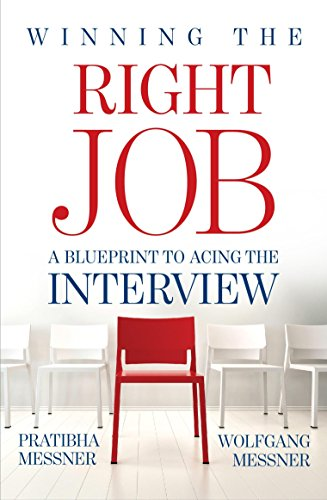 Winning The Right Job: A Blueprint To Acing The Interview