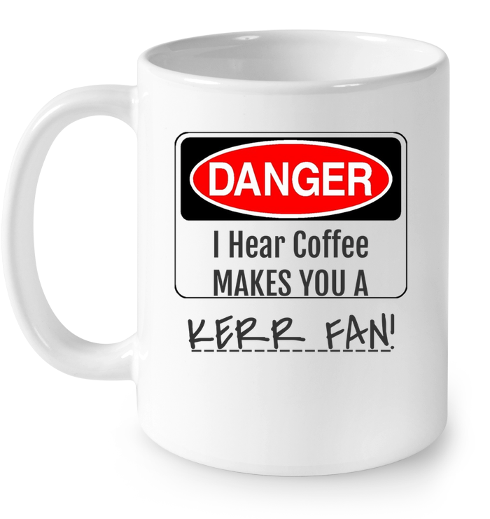 SPECIAL OFFER - LIMITED EDITION - I HEAR COFFEE MAKES - STEVE KERR MUG