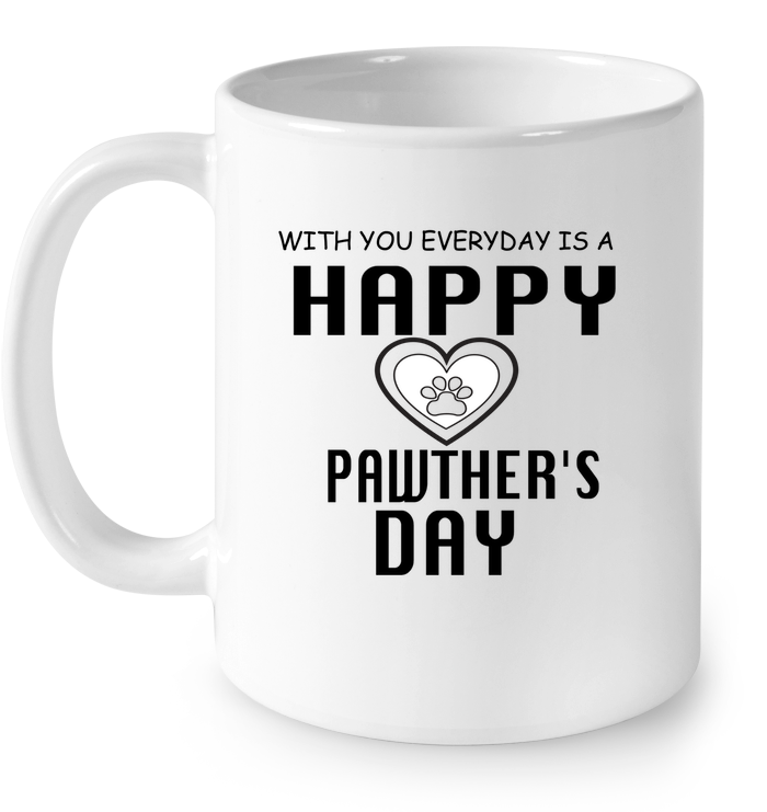 LIMITED EDITION - EVERYDAY IS A HAPPY PAWTHERS DAY - CERAMIC MUG