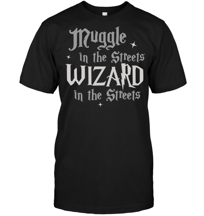 LIMITED EDITION - SUPER SALE - MUGGLE IN THE STREETS WIZARD IN THE SHEETS