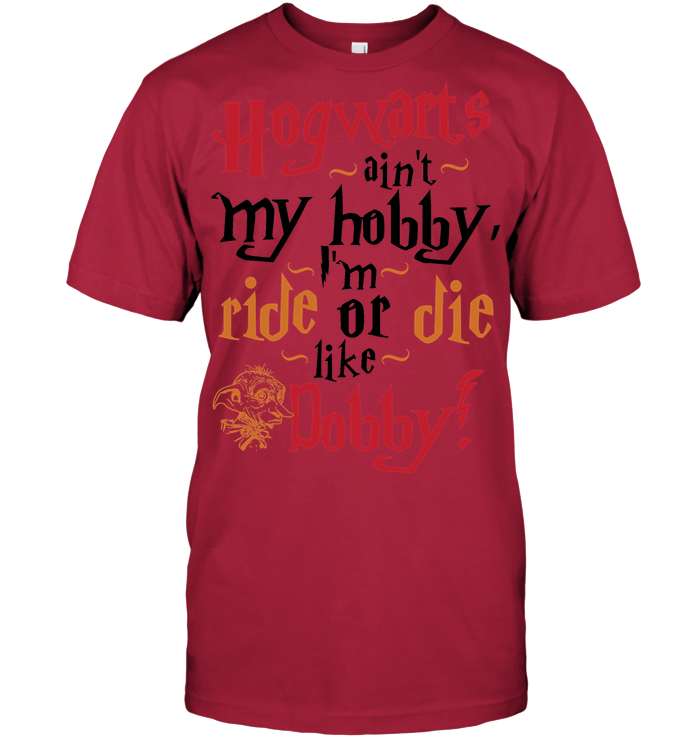 LIMITED EDITION - HOGWART'S AINT MY HOBBY - DOBBY - HARRY POTTER T SHIRT