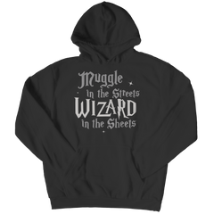 This Harry Potter inspired muggle in the Streets Wizard in the sheets best gift shirt is truly a fan favorite and every hogwarts lover from Gryffindor to slytherin must get this awesome black hoodie super sale.