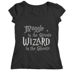 This Harry Potter inspired muggle in the Streets Wizard in the sheets best gift shirt is truly a fan favorite and every hogwarts lover from Gryffindor to slytherin must get this awesome black womens t shirt super sale.