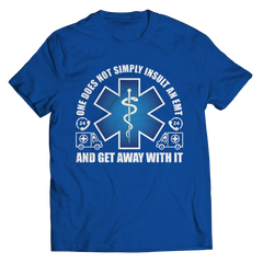 Limited Edition - Do Not Insult The EMT