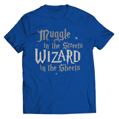 This Harry Potter inspired muggle in the Streets Wizard in the sheets best gift shirt is truly a fan favorite and every hogwarts lover from Gryffindor to slytherin must get this awesome blue unisex t shirt.