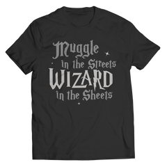 This Harry Potter inspired muggle in the Streets Wizard in the sheets best gift shirt is truly a fan favorite and every hogwarts lover from Gryffindor to slytherin must get this awesome black unisex t shirt.