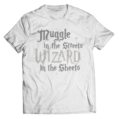 This Harry Potter inspired muggle in the Streets Wizard in the sheets best gift shirt is truly a fan favorite and every hogwarts lover from Gryffindor to slytherin must get this awesome white unisex t shirt.