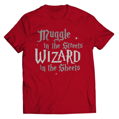This Harry Potter inspired muggle in the Streets Wizard in the sheets best gift shirt is truly a fan favorite and every hogwarts lover from Gryffindor to slytherin must get this awesome red t shirt.
