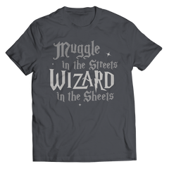 This Harry Potter inspired muggle in the Streets Wizard in the sheets best gift shirt is truly a fan favorite and every hogwarts lover from Gryffindor to slytherin must get this awesome charcoal unisex t shirt.
