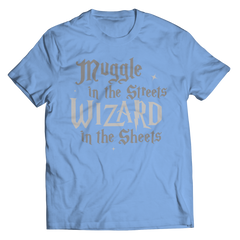 This Harry Potter inspired muggle in the Streets Wizard in the sheets best gift shirt is truly a fan favorite and every hogwarts lover from Gryffindor to slytherin must get this awesome baby blue unisex t shirt.