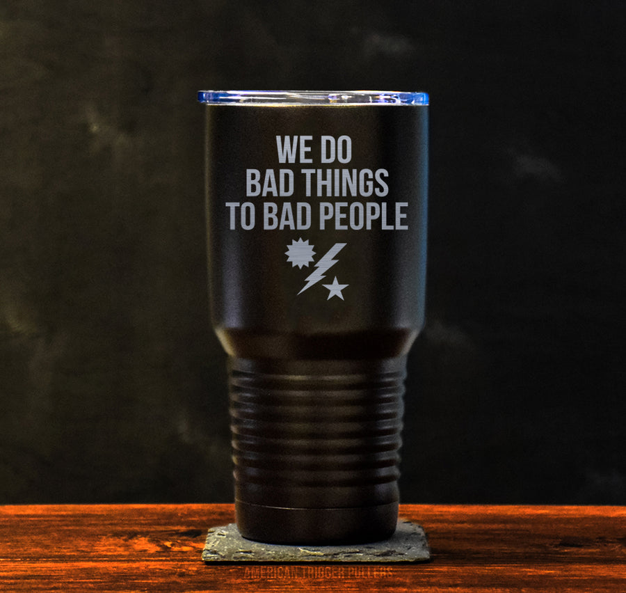 We Do Bad Things RGR Tumbler