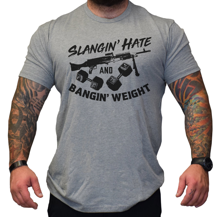 Slangin' Hate and Bangin' Weight