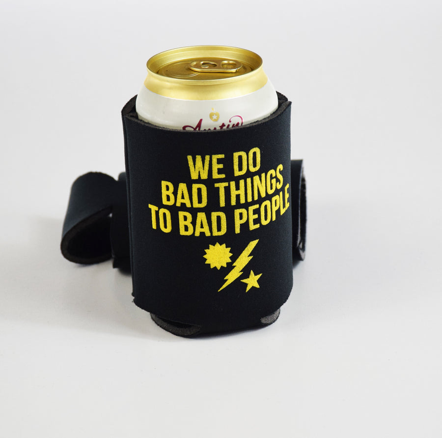 We Do Bad Things Koozie