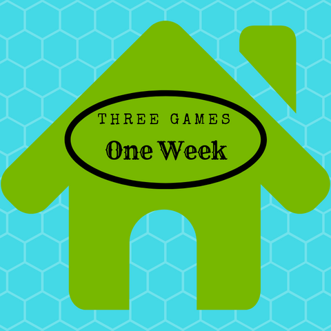 Three Games for a Week!
