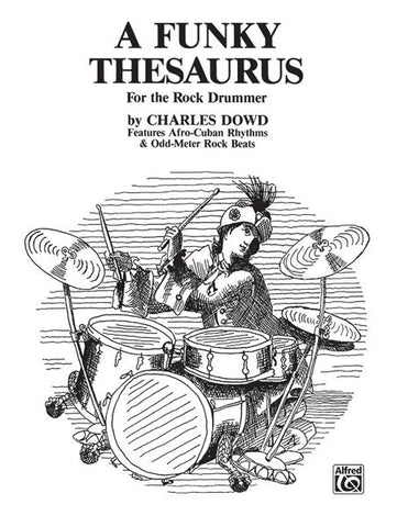 Charles Dowd - A Funky Thesaurus for the Rock Drummer