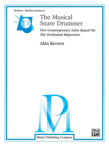 Alan Keown - The Musical Snare Drummer