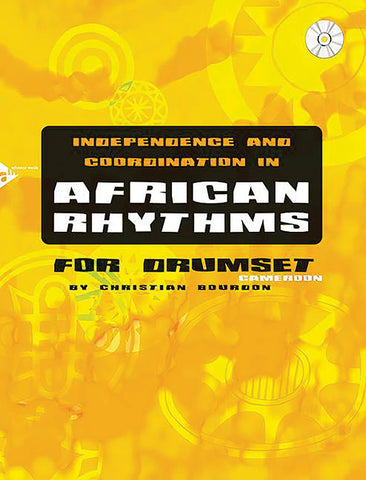Christian Bourdon - Independence and Coordination in African Rhythms