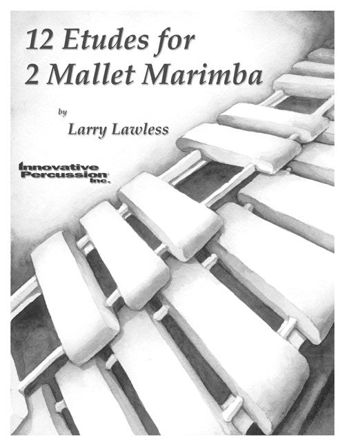 Larry Lawless - 12 Etudes for 2 Mallet Marimba