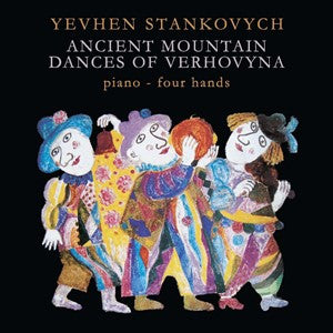 Yevhen Stankovych - Ancient Mountain Dances of Verhovyna