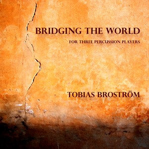 Tobias Broström - Bridging the World