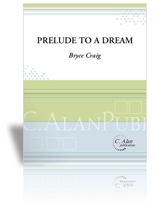 Bryce Craig - Prelude to a Dream