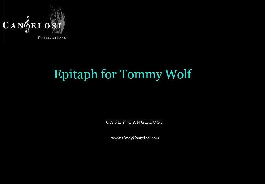 Casey Cangelosi - Epitaph for Tommy Wolf