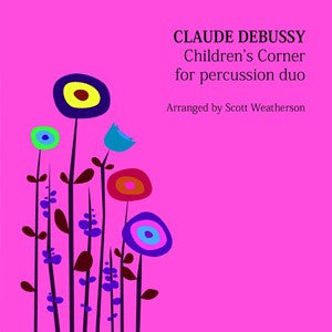 Claude Debussy (arr. Scott Weatherson) - Childrens' Corner