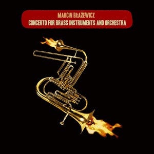 Marcin Blazewicz - Concerto for Brass Instruments and Orchestra