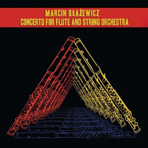 Marcin Blazewicz - Concerto for Flute and String Orchestra