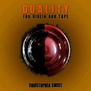 Christopher Swist - Duality