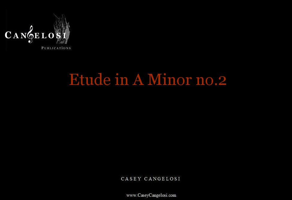 Casey Cangelosi - Etude in A Minor No. 2