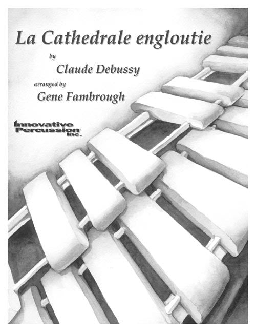 Claude Debussy (arr. Gene Fambrough) - La Cathedrale Engloutie