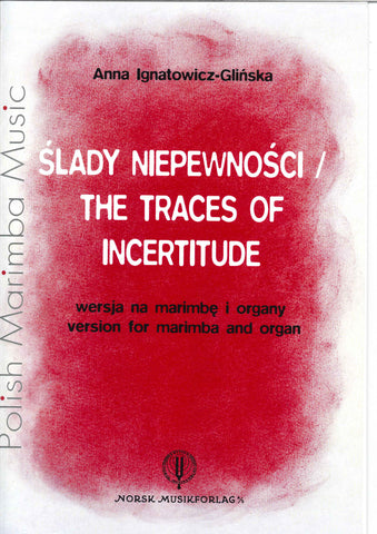 Anna Ignatowicz - The Traces of Incertitude