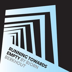 Bjorn Berkhout - Running Towards Empty