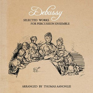 Claude Debussy (arr. Thomas Aanonlie) - Selected works by Debussy for percussion ensemble