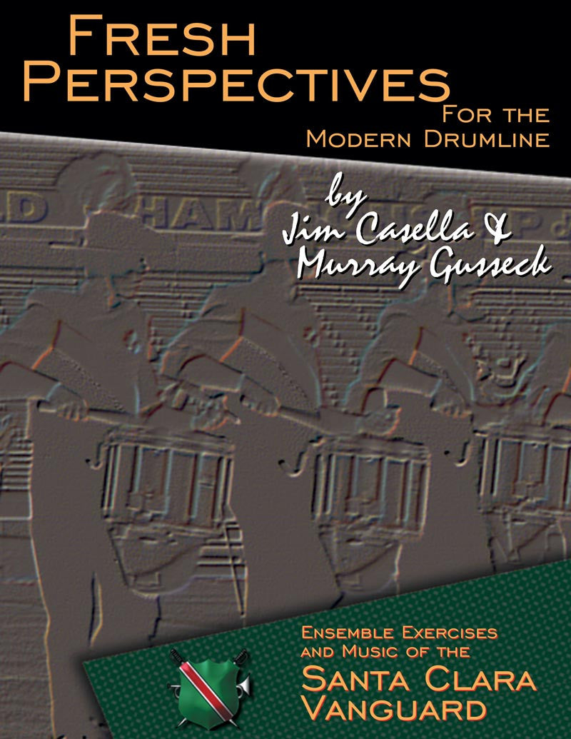 J. Casella & M. Gusseck - Fresh Perspectives for the Modern Drumline