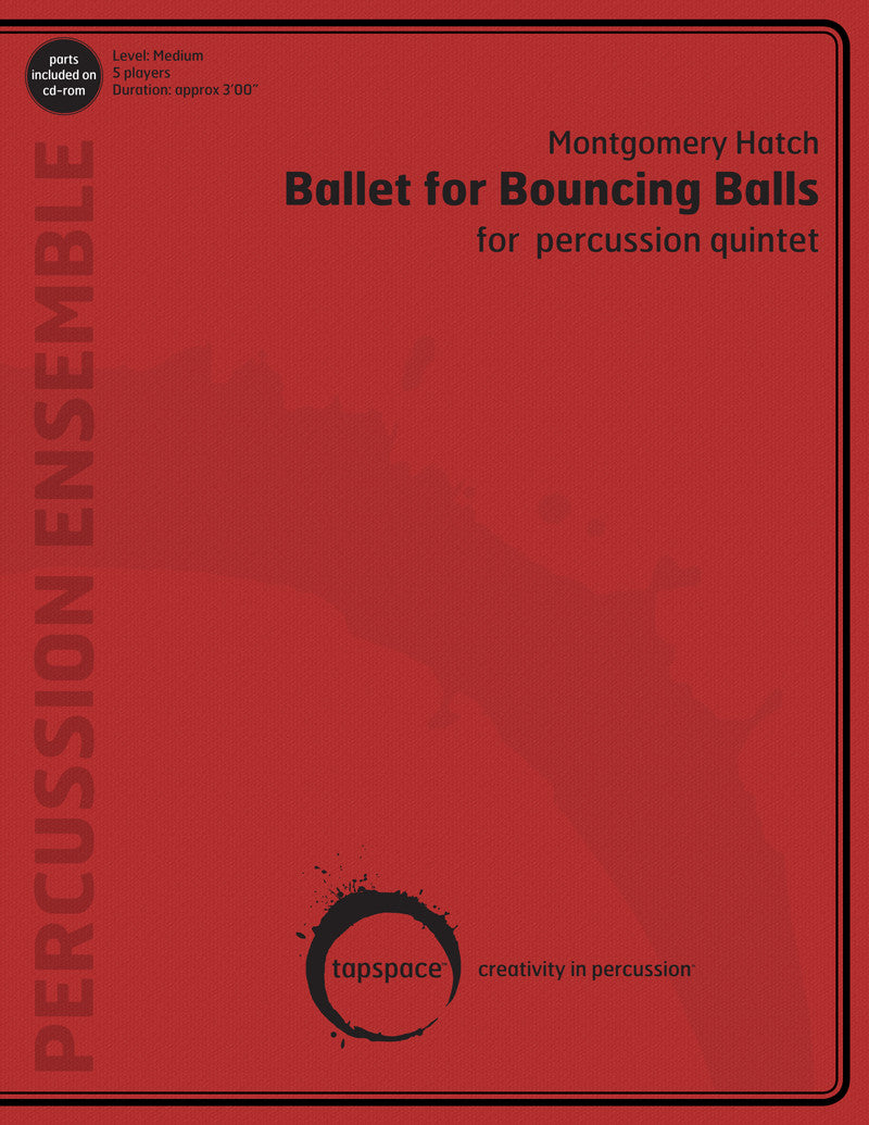 Montgomery Hatch - Ballet for Bouncing Balls