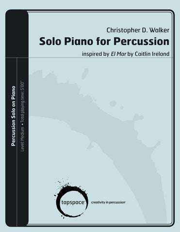 Christopher Walker - Solo Piano for Percussion