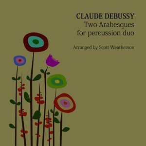 Claude Debussy (arr. Scott Weatherson) - Two Arabesques