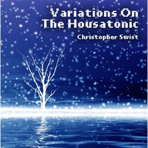 Christopher Swist - Variations on the Housatonic