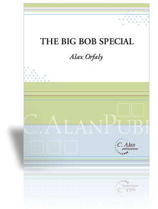 Alex Orfaly - The Big Bob Special