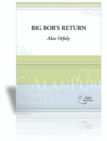 Alex Orfaly - Big Bob's Return